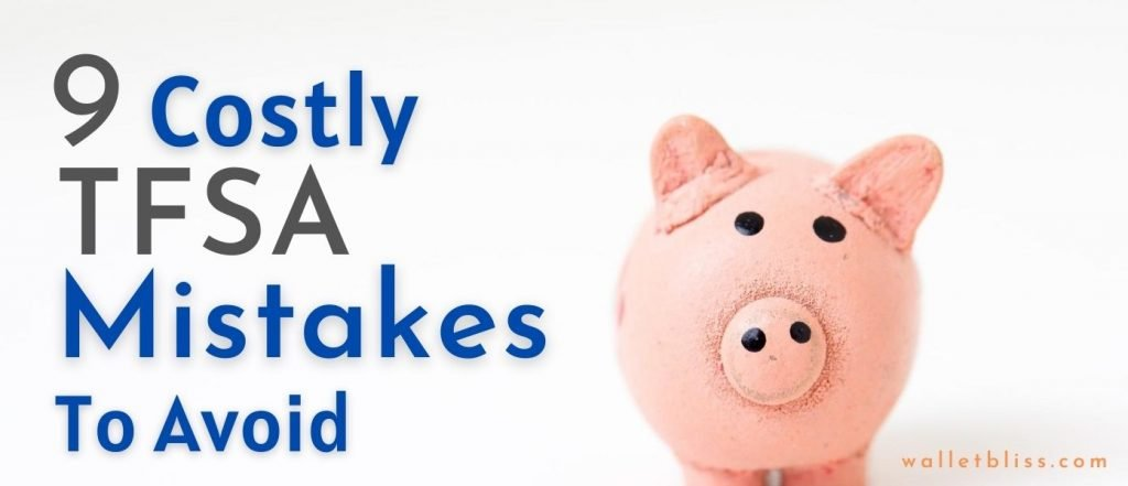 Costly TFSA Mistakes to avoid. TFSA Over contribution. TFSA Mistake