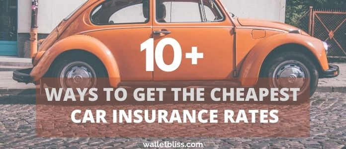 10+ ways to get the cheapest car insurance rates. Common discounts to save on auto insurance. Tips for young drivers. Factors that car insurance quotes