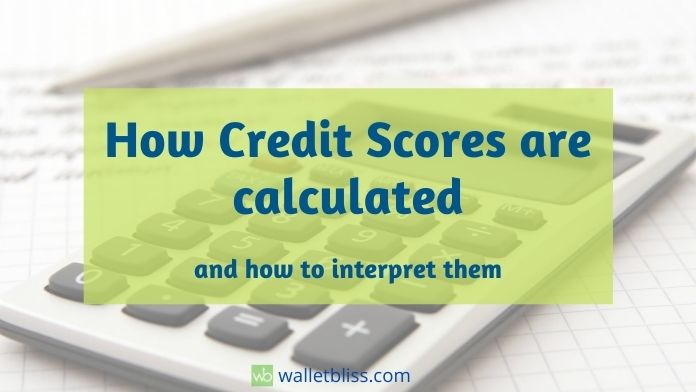 How credit scores are calculated and how to interpret them.