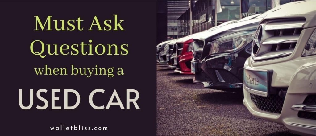 15 must ask questions when buying a used car and the steps to take.