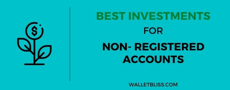 The best investments for non-registered accounts in Canada