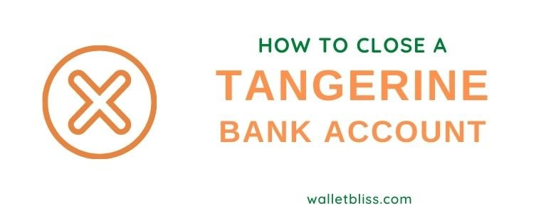 steps to closing a tangerine bank account