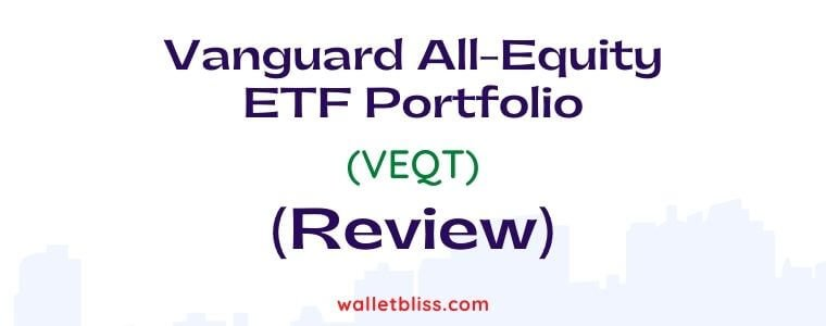 A VEQT review and how it compares to other asset allocation ETFs