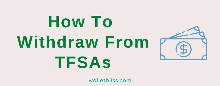 Learn how to withdraw from TFSAs, the TFSA withdrawal rules, fees and tax impact.