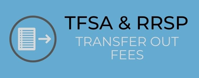 RRSP, TFSA, RESP and RRIF transfer out fees at Canadian banks