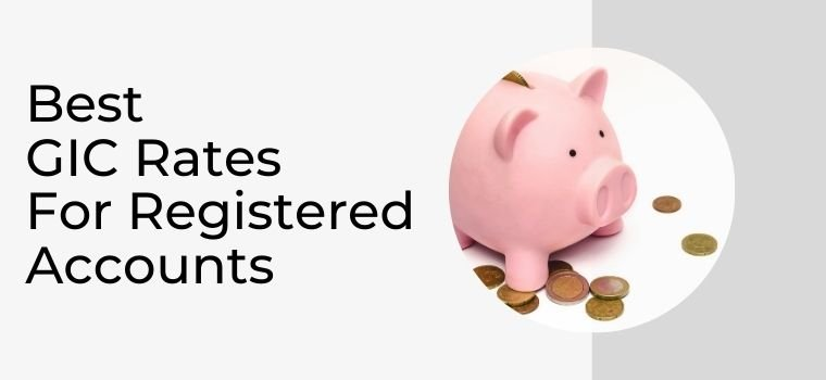 Best GIC rates for registered accounts in Canada for 2021