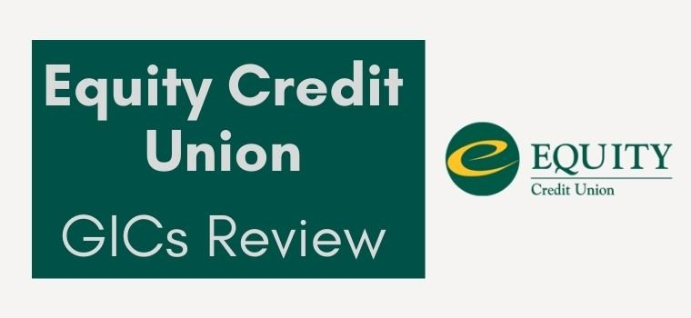 Equity credit Union GICs review