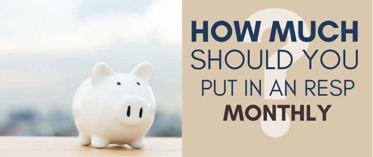 How much to put in an RESP monthly and the factors to consider