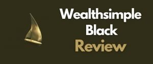 Wealthsimple Black Review for deposits above $100k